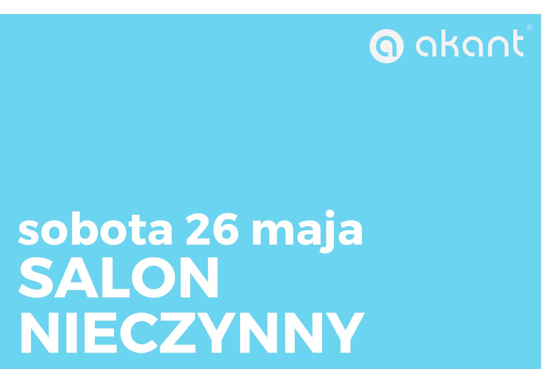 Salon Akant Łódź nieczynny 26 maja