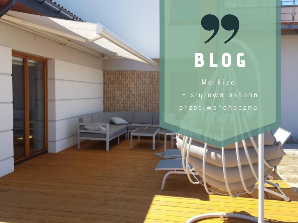 Markiza – funkcjonalność i design w Twoim ogrodzie