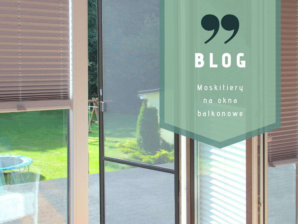 Moskitiery na okna balkonowe