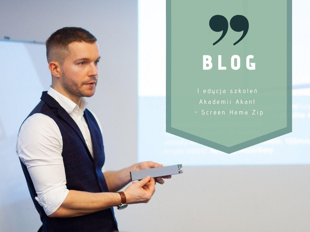 I edycja szkoleń Akademii Akant – Screen Hema Zip
